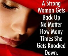 A strong woman get back up .A strong woman get back up No matter how many times she get knocked down Message Quotes, All Quotes, Inspirational Message, Quotes To Live By, Feeling Worthless, What About Tomorrow, Get Back Up, Quotes About Everything, Strong Women Quotes
