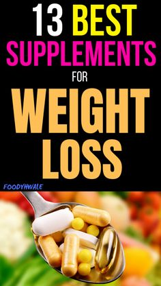 Best 13 Weight Loss Vitamins and Supplements for Women 637865dd98