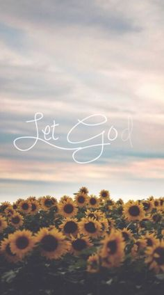 Let go and let God.                                                                                                                                                                                  More