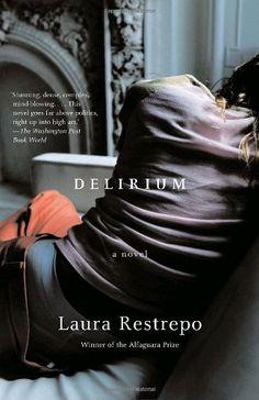 """""""Delirium"""" Laura Restrepo"""