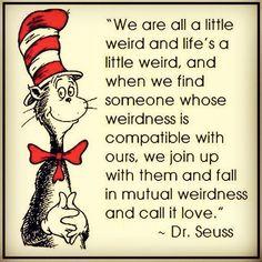 Weird. Dr. Seuss
