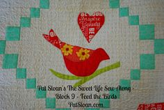 Pat Sloan Sweet Life Sew Along block 9 http://blog.patsloan.com/2015/05/pat-sloan-the-sweet-life-block-9.html quilting applique