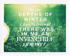 in the depths of winter -Albert Camus