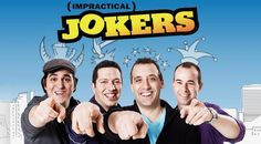 Impractical Jokers shows-I would love to hang out with these guys.