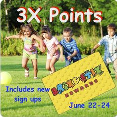 TRIPLE points this weekend June 22-24 on everything in-stock! (gift cards, birthday parties and camp registrations exempt)