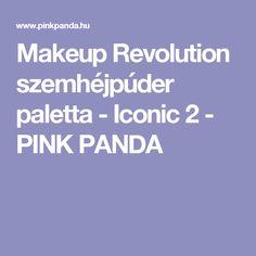 Makeup Revolution szemhéjpúder paletta - Iconic 2 - PINK PANDA Pink Panda, Makeup Revolution, Palette, Blog, Pallets, Blogging