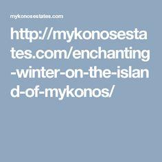 http://mykonosestates.com/enchanting-winter-on-the-island-of-mykonos/