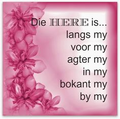 Afrikaanse Inspirerende Gedagtes & Wyshede: Die Here is.langs my, voor my, agter my, in my, . Inspirational Qoutes, Inspiring Quotes About Life, Bible Verses Quotes, Jesus Quotes, Mama Quotes, I Love You God, Afrikaanse Quotes, Prayer Box, Good Morning Wishes