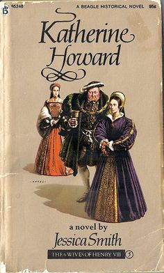 Katherine Howard by Jessica Smith. I want this book!