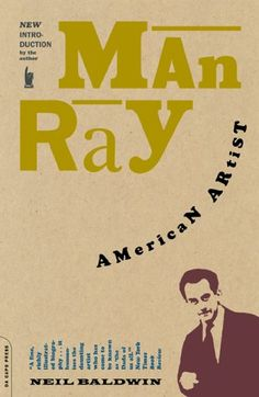 Man Ray: American Artist / Reissued for the twenty-fifth anniversary of his death.