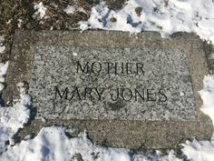 Mother Jones, a legend in our backyard