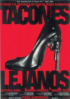 High resolution official theatrical movie poster ( of for High Heels [aka Tacones lejanos]. Image dimensions: 1746 x Directed by Pedro Almodóvar. Movie Posters For Sale, Cinema Posters, Joan Crawford, Indiana Jones, Love Movie, I Movie, Almodovar Films, Miguel Bose, Indie Movies