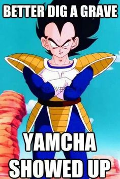 Yamcha and Krillin always the butte of the joke