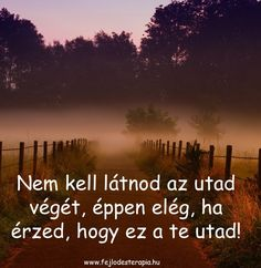 Bízz meg a megérzéseidben, bízz meg önmagadban! Quotations, Qoutes, Affirmation Quotes, Thoughts And Feelings, Good Vibes, Affirmations, Reflection, Spirituality, Wisdom