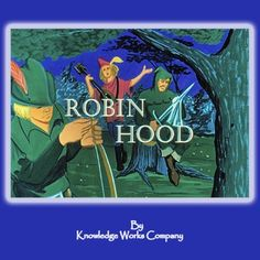Robin Hood , Audiobook Version, by Knowledge Works Company, http://www.amazon.com/dp/B00DGSG3K4/ref=cm_sw_r_pi_dp_ZKHWrb148X10X