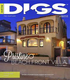 NEW DIGS 11.02.12 This issue marks our 2nd Anniversary of South Bay Digs! In just two short years, South Bay Digs has become the largest and most influential, 100 targeted real estate lifestyle media platform serving the affluent coastal neighborhoods of Manhattan Beach, Hermosa Beach, Redondo Beach and the Palos Verdes Peninsula.