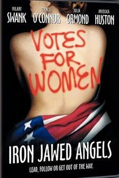 Iron Jawed Angels - Lesson Plans from Movies and Film - Women's Suffrage; Alice Paul, National Women's Party