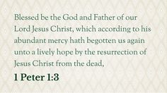 Daily Bible Verse  1 Peter 1:3 Receive the daily verse every morning in your inbox. Sign up at www.SearchTheBible,com