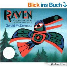 Raven: A Trickster Tale from the Pacific Northwest eBook: Gerald McDermott, Gerald McDermott: Amazon.de: Fremdsprachige Bücher