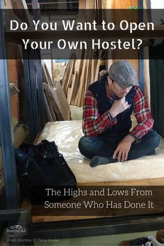 Ever thought about opening your own hostel?  It's a great opportunity, as long as you know what you're getting into.  Learn about the realities and rewards of starting a hostel from someone who's done it.
