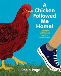A nonfiction picture book exploration of chickens. How they fly, what they eat, what the different breeds are, and more