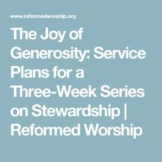 The Joy of Generosity: Service Plans for a Three-Week Series on Stewardship Worship, Joy, How To Plan, Being Happy