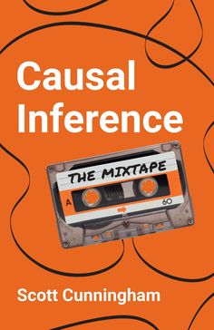 Causal inference : the mixtape Open Market Operation, Labour Economics, Scott Cunningham, Empirical Research, Book Prompts, Modeling Techniques, Inference, University Of Georgia, Cause And Effect