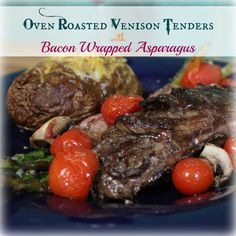 Oven Roasted Venison Tenders with Bacon Wrapped Asparagus | My Wild Kitchen - Your destination for wild recipes