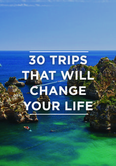 Thirty destinations guaranteed to change your life for the better, from urban hiking in South America to bar hopping in Europe. Get moving.