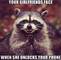 Funny Pictures of the day - Your Girlfriends Face When She Unlocks Your Phone (285 Pics)