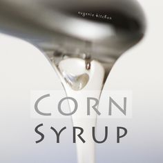"Corn Free!!!----How to Make ""Corn"" Syrup at Home - Homemade Substitute Recipe - Eugenie Kitchen"