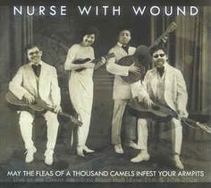 Nurse With Wound - May The Fleas Of A Thousand Camels Infest Your Armpits (CD, Album) at Discogs