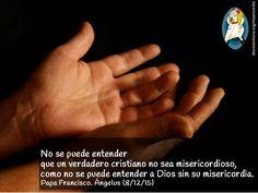 No se puede entender que un verdadero cristiano no sea misericordioso, como no se puede entender a Dios sin su misericordia