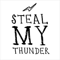 Steal My Thunder by Jamie Kirk #typography