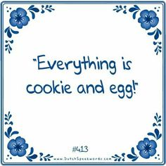 Dutch expressions in English: Alles is koek en ei Poem Quotes, Best Quotes, Funny Quotes, Funny Emoticons, Smileys, Just Love, Mother Teach, Dutch Quotes, Love Languages