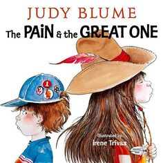 A six-year-old (The Pain) and his eight-year-old sister (The Great One) see each other as a troublemaker and the best-loved in the family.   For use in schools and libraries only. A six-year-old (The Pain) and his eight-year-old sister (The Great One) see each other as troublemakers and the best-loved in the family.