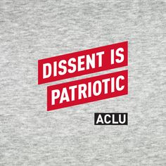 Challenging times call for challenging speech. Let the world know you will not stand by silently while you wear the ACLU's Dissent is Patriotic tee. 90% cotton, 10% polyesterHeather gray shirt* Choose from red, black, and white imprint or blue,...