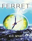 Read Online Ferret (The Ferret Books 1).