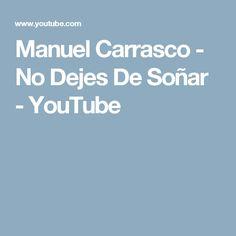 Manuel Carrasco - No Dejes De Soñar - YouTube