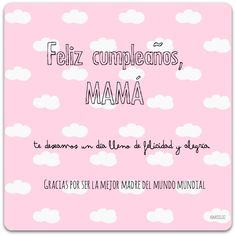 ¡Feliz cumpleaños, mamá!