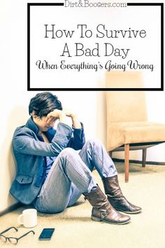 4 great tips for surviving a bad day. Perfect for those days when the world seems to be working against you!