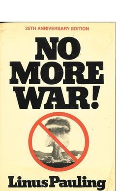No More War! by Linus Pauling