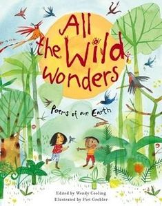 All the wild wonders is written by Wendy cooling and is a book about poems of the environment. This book has poems written by many well known children's poets and also captivating watercolor illustrations by Piet Grobler. Poetry Books For Kids, Best Poetry Books, My Books, Poetry Anthology, Barefoot Books, Book Sites, Early Childhood Education, Childrens Books, Poems