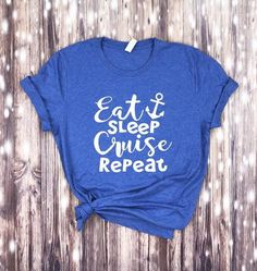 Eat Sleep Cruise Repeat T-shirt ... Cruise shirt travel shirt | Etsy