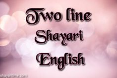 In current time people don't have time to read lenghty shayari so 2 Line Shayari is the best collection in hindi shayari who attract your friends, girlfriend, boyfriend, wife & husband. Romantic Shayari In Hindi, Shayari In English, Line Love, Hindi Video, Second Line, Current Time, Love Status, Have Time, Boyfriend