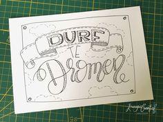 Handletteren   creatief   durf te dromen   DIY   uitspraken   Krougiecreatief
