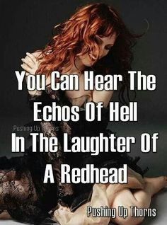 don t piss off a redhead Redhead Memes, Redhead Facts, Redhead Funny, Natural Red Hair, Natural Redhead, Red Hair Quotes, Ginger Jokes, Red Hair Don't Care, Ginger Girls