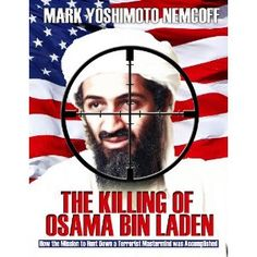 The Killing of Osama Bin Laden: How the Mission to Hunt Down a Terrorist Mastermind was Accomplished (Kindle Edition)  http://skyyvodkaflavors.com/amazonimage.php?p=B004ZS8YPG  B004ZS8YPG