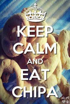 keep calm & eat chipa