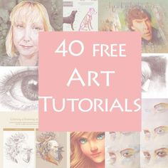 40 Free Art Tutorials: Has something for everyone.